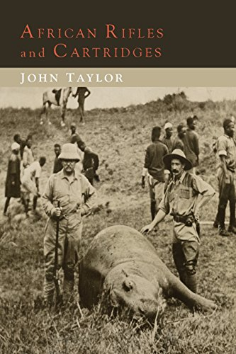Rifle Cartridge (African Rifles and Cartridges: The Experiences and Opinions of a Professional Ivory Hunter)
