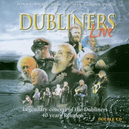 Dubliners Live: Legendary Concert of the Dubliners 40 Years Reunioun by Celtic Collections