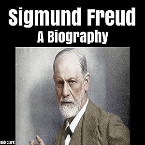 Sigmund Freud: A Biography Audiobook