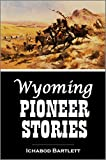 Wyoming Pioneer Stories (1918)