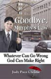 Goodbye, Murphy's Law, Judy Pace Christie, 0687492084