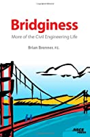 Bridginess: More of the Civil Engineering Life