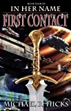 In Her Name First Contact by  Michael R. Hicks in stock, buy online here