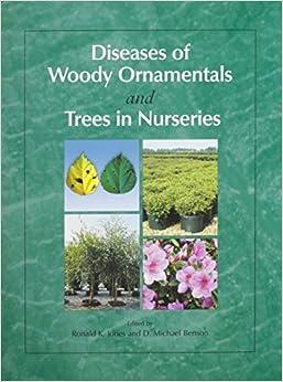 Diseases of Woody Ornamentals and Trees in Nurseries by Ronald K. Jones (2001)
