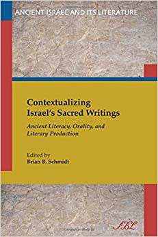Book Contextualizing Israel's Sacred Writings: Ancient Literacy, Orality, and Literary Production (Ancient Israel and Its Literature)