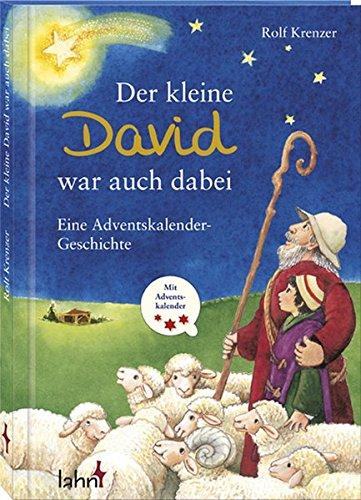 Der kleine David war auch dabei: Eine Adventskalender-Geschichte