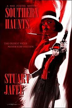Southern Haunts (Max Porter Mysteries Book 5) by [Jaffe, Stuart]