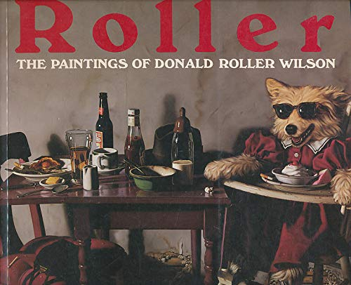 Roller: The Paintings of Donald Roller Wilson