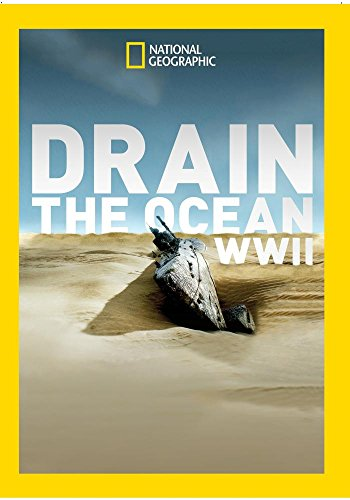 Drain The Ocean: WWII by National Geographic Channel