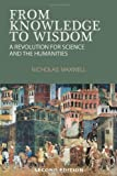 From Knowledge to Wisdom, Nicholas Maxwell, 0955224004
