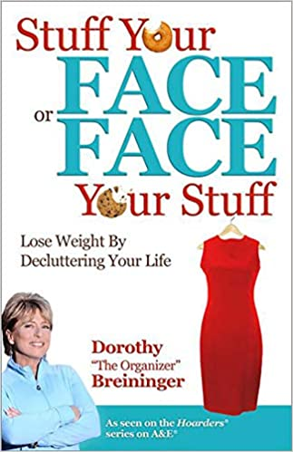 Stuff Your Face or Face Your Stuff: The Organized Approach to Lose Weight by Decluttering Your Life Download Epub Now