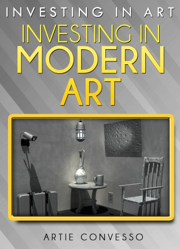 Investing in Art: Investing in Modern Art por Artie Convesso