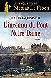 """Afficher """"les enquêtes de Nicolas le Floch, commissaire au Chatelet L'inconnu du pont Notre-Dame"""""""