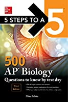5 Steps to a 5 500 AP Biology Questions to Know by Test Day, 3rd Edition Front Cover