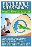Pickleball Supremacy: Practical Pickleball