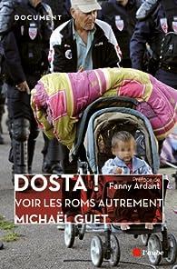 Dosta !: Voir les Roms autrement par Michaël GUET