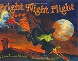 Fright Night Flight by Laura Krauss Melmed, Henry Cole (2002) Hardcover