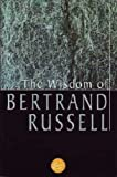 The Wisdom of Bertrand Russell, Bertrand Russell, 080652328X