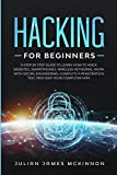 Hacking for Beginners: A Step by Step Guide to