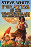 Pirates of the Timestream, Steve White, 1476736774