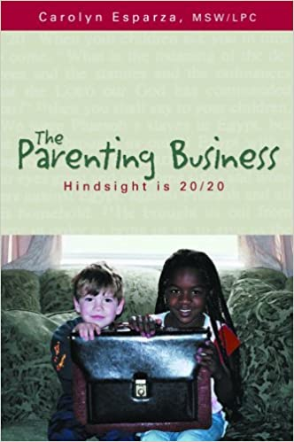 The Parenting Business: Hindsight in 20/20