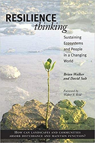 Resilience Thinking Sustaining Ecosystems and People in a Changing World
