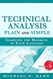 img - for Technical Analysis Plain and Simple: Charting the Markets in Your Language by Kahn CMT, Michael N. (2010) Hardcover book / textbook / text book