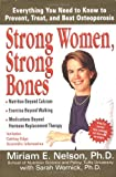 Strong Women, Strong Bones, Miriam E. Nelson and Sarah Wernick, 0399526560