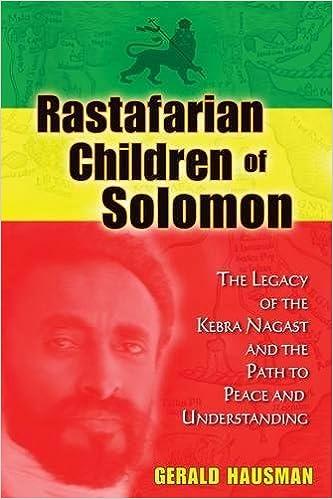 Rastafarian Children of Solomon: The Legacy of the Kebra