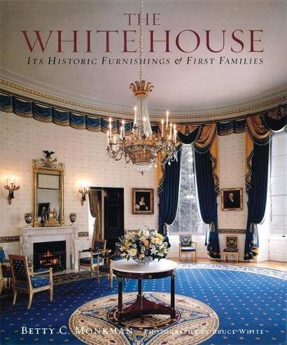 Download The White House: Its Historic Furnishings and First Families pdf