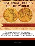 Primary Sources, Historical Collections, Thomas G. Selby, 1241076677