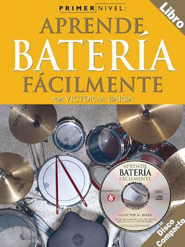 Aprende Batería Fácilmente (Learn to Play Drums Easily) With Audio CD, Primer Nivel (Level 1) (Spanish Edition) by Hal Leonard