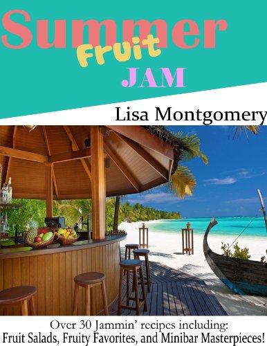 Summer Fruit Jam: Fruit Salads, Fruity Favorites, and Minibar Masterpieces!