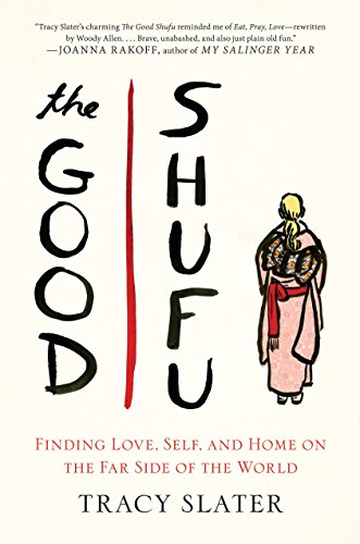 The Good Shufu: Finding Love, Self, and Home on the Far Side of the World by G.P. Putnam's Sons