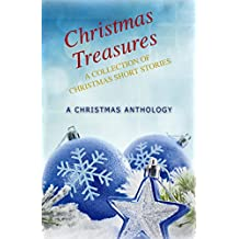 Christmas Treasures: A Collection of Christmas Short Stories