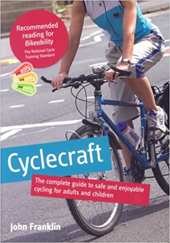 Cyclecraft  the complete guide to safe and enjoyable cycling for adults and  children  Amazon.co.uk  John Franklin, Stationery Office  9780117037403   Books 5a6ca8b9d1