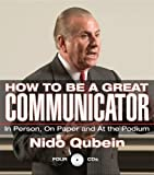 img - for How to Be a Great Communicator: In Person, On Paper and At the Podium (Your Coach in a Box) by Nido Qubein (2005-10-03) book / textbook / text book