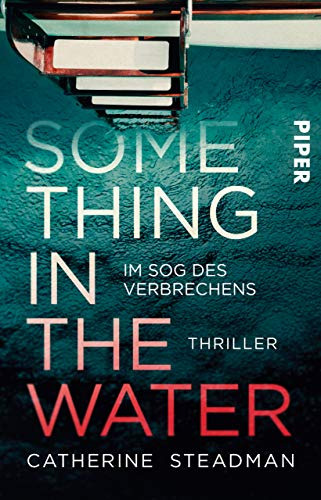 Audiobook cover from Something in the Water – Im Sog des Verbrechens: Thriller (German Edition) by Catherine Steadman