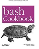 bash Cookbook: Solutions and Examples for bash Users (Cookbooks (O'Reilly)) (Paperback)