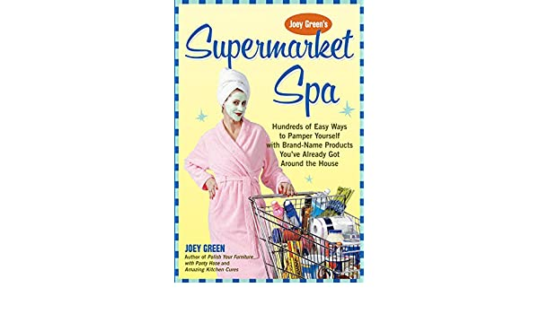 Supermarket Spa: Hundreds of Easy Ways to Pamper Yourself with Brand-name Products from Around the House: Amazon.es: Joey Green: Libros en idiomas ...