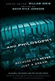 Inception and Philosophy: Because It's Never Just a Dream (The Blackwell Philosophy and Pop Culture Series, Band 43)