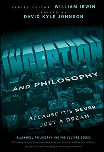 Inception and Philosophy: Because It's Never Just a (Philosophy Tags)