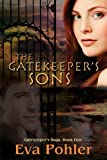 The Gatekeeper's Sons, Eva Pohler, 0989999009