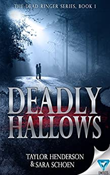 Deadly Hallows (The Dead Ringer Series Book 1) by [Henderson, Taylor, Schoen, Sara]