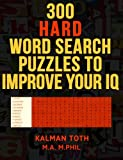 300 Hard Word Search Puzzles to Improve Your IQ