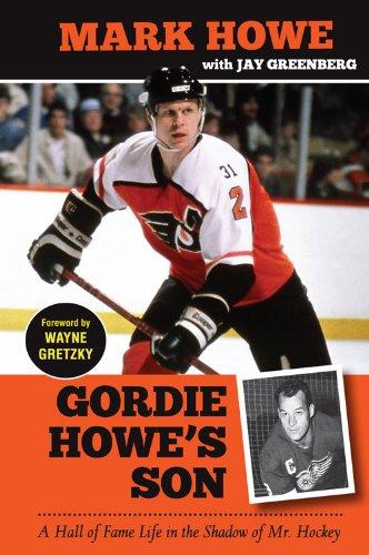 Gordie Howe's Son: A Hall of Fame Life in the Shadow of Mr. Hockey (Gordie Howe Mr Hockey)