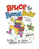 Bruce the Bionic Bear, Peter Maddocks, 1480199699