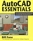 AutoCAD Essentials: An Unintimidating Introduction to AutoCAD and AutoCAD LT by Bill Fane (1995-10-05)