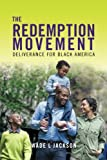 img - for The Redemption Movement: Deliverance for Black America book / textbook / text book