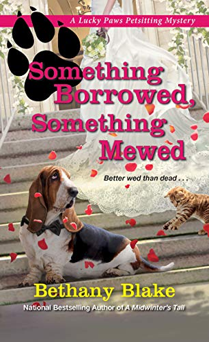 Something Borrowed, Something Mewed (Lucky Paws Petsitting Mystery Book 5) by [Blake, Bethany]